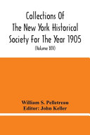Collections Of The New York Historical Society For The Year 1905  Abstracts Of Wills On File In The Surrogate S Office  City Of New York  Volume Xiv  PDF