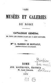 Les Musées et galeries de Rome: catalogue général de tous les objets d'art qui y sont exposés