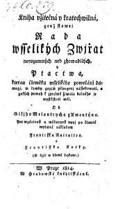 Kniha vzitecna y kratochwilna, genz slowe: Rada wsselikych Zwjrat (etc.)