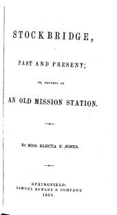 Stockbridge, Past and Present, Or, Records of an Old Mission Station