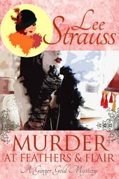 Murder at Feathers & Flair: A Cozy Historical Mystery