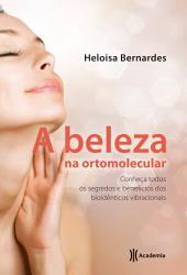 A beleza na ortomolecular: Conheça todos os segredos e benefícios dos bioidênticos vibracionais