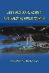 Alien Spacecraft Monsters And Improving Human Potential Book PDF