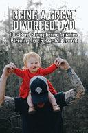 Being A Great Divorced Dad