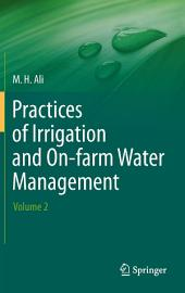 Practices of Irrigation & On-farm Water Management:: Volume 2