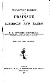 Rudimentary Treatise on the Drainage of Districts and Lands ...