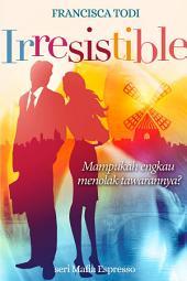 Irresistible: Seri Mafia Espresso buku 1
