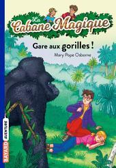 La Cabane Magique, Tome 21: Gare aux gorilles !