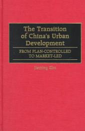 The Transition of China's Urban Development: From Plan-controlled to Market-led