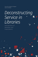 Deconstructing Service in Libraries