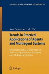 Trends in Practical Applications of Agents and Multiagent Systems: 8th International Conference on Practical Applications of Agents and Multiagent Systems