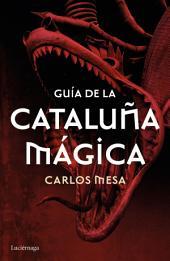 Guía de la Cataluña mágica