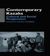Contemporary Kazaks: Cultural and Social Perspectives