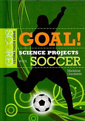 Goal  Science Projects with Soccer PDF