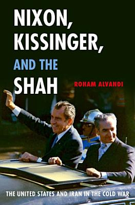 Nixon  Kissinger  and the Shah