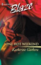 One Hot Weekend