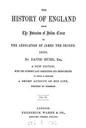 The history of England ... to ... 1688: Volume 6