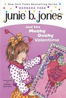 Junie B  Jones  14  Junie B  Jones and the Mushy Gushy Valentime PDF