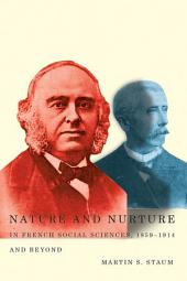 Nature and Nurture in French Social Sciences, 1859–1914 and Beyond
