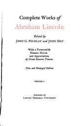 Complete Works of Abraham Lincoln: Volume 1
