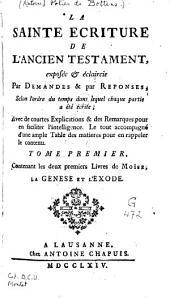 La sainte écriture de l'ancien Testament exposée et éclaircie par demandes et par réponses: Volumes1à2