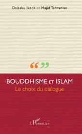 Bouddhisme et Islam: Le choix du dialogue