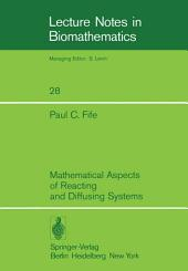 Mathematical Aspects of Reacting and Diffusing Systems