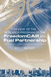 Review of the Research Program of the FreedomCAR and Fuel Partnership: First Report