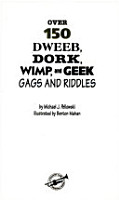 Over 150 Dweeb  Dork  Wimp  and Geek Gags and Riddles PDF