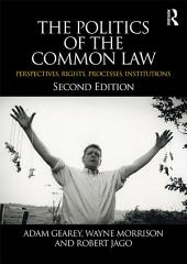 The Politics of the Common Law: Perspectives, Rights, Processes, Institutions, Edition 2