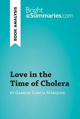 Love in the Time of Cholera by Gabriel Garc  a M  rquez  Book Analysis