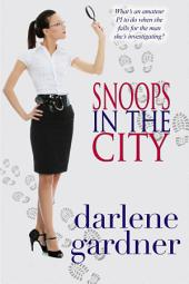 Snoops in the City: A Romantic Comedy