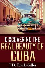 Discovering the Real Beauty of Cuba