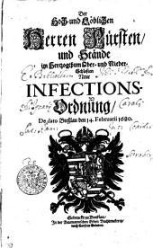 Der Hoch- und Löblichen Herren Fürsten und Stände im Hertzogthum Ober- und Nieder-Schlesien Neue INFECTIONS-Ordnung, De dato Breßlau den 14. Februarii 1680