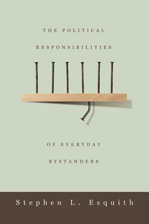 The Political Responsibilities of Everyday Bystanders PDF