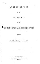 Annual Report of the United States Life-Saving Service ...