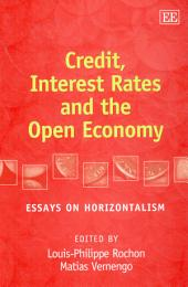 Credit, Interest Rates and the Open Economy: Essays on Horizontalism