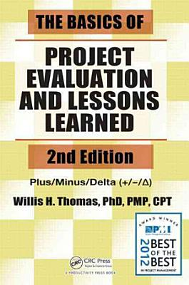 The Basics of Project Evaluation and Lessons Learned  Second Edition PDF