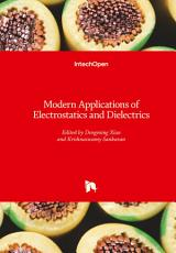 Modern Applications of Electrostatics and Dielectrics PDF