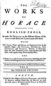 The Works of Horace: Translated Into English Prose ... with the Latin Text and Order of Construction ... and ... Notes ...