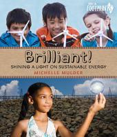 Brilliant!: Shining a light on sustainable energy
