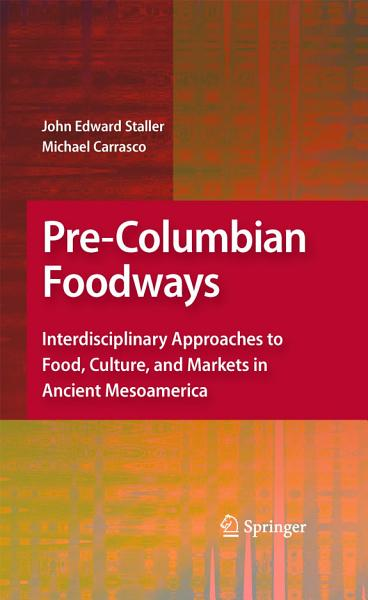 Download Pre Columbian Foodways Book