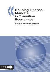 Housing Finance Markets in Transition Economies Trends and Challenges: Trends and Challenges