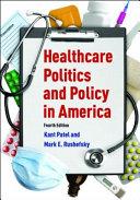 Healthcare Politics and Policy in America