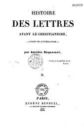 Histoire des lettres avant le christianisme, et du premier jusqu'au XVIIIe siècle