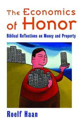 The Economics of Honor: Biblical Reflections on Money and Property