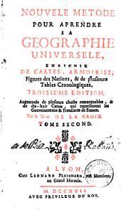 Nouvele metode pour aprendre la geographie universele, 2: enrichie de cartes, armoiries, figures des nations & de plusieurs tables cronologiques