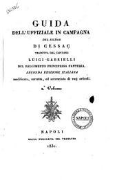 Guida dell'uffiziale in campagna del signor di Cessac tradotta dal capitano Luigi Gabrielli: Volume 2