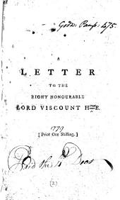 A Letter to the Right Honourable Lord Viscount H-e: On His Naval Conduct in the American War, Volume 2