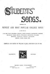 Students' Songs: Comprising the Newest and Most Popular College Songs as Now Sung at Harvard ... [et Al.]